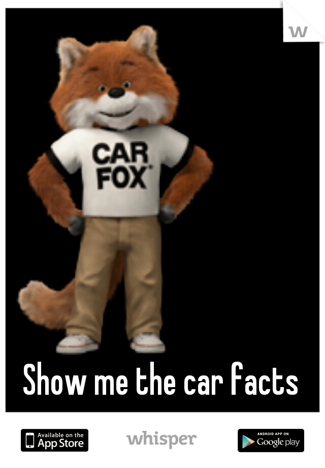 Show Me The Car Facts Carbkco - Show me the car facts