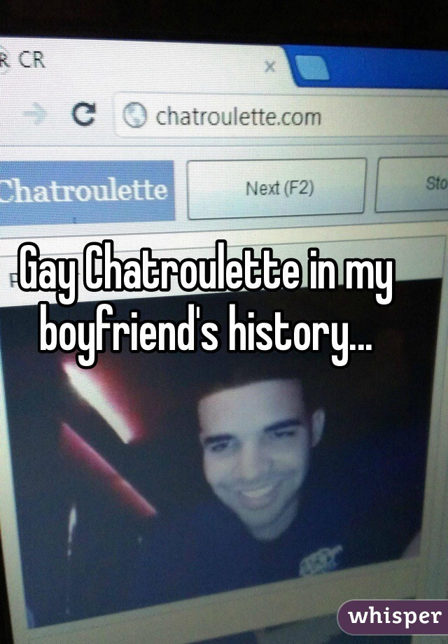 Gay Chatroulette In My Boyfriends History