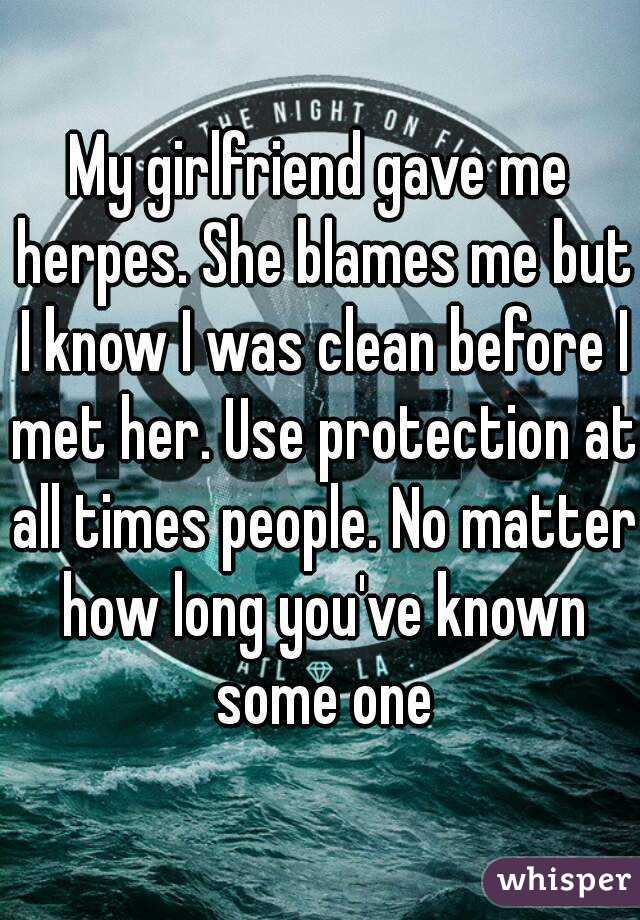 Girlfriend May Have Given Me Herpes.? 3