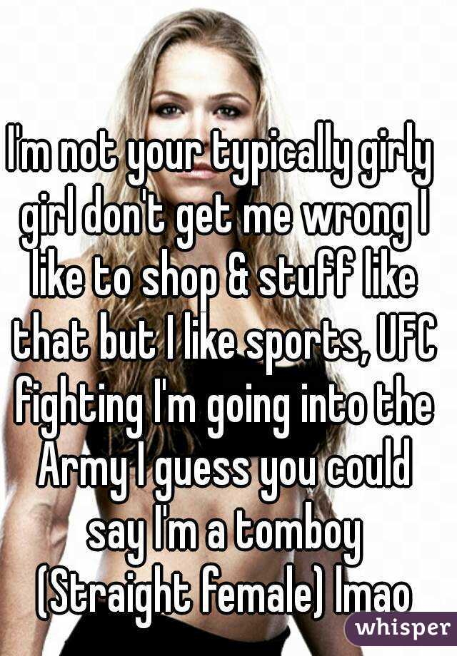Girl Quotes Tomboy And Girly Im