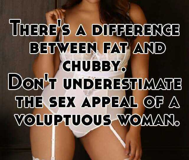 Theres A Difference Between Fat And Chubby Dont Underestimate The Sex Appeal Of A Voluptuous