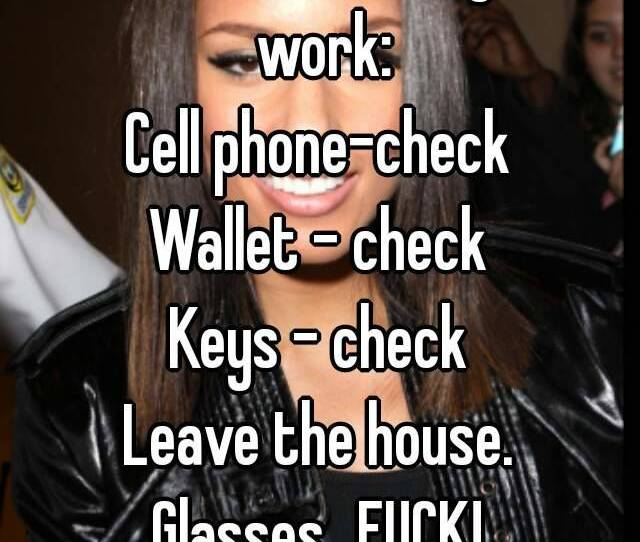 Checklist Before I Go To Work Cell Phone Check Wallet Check Keys Check Leave The House