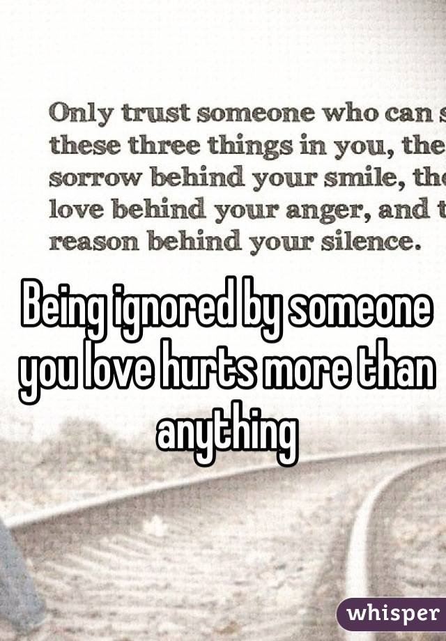 Ignored Quotes Someone Love You Being
