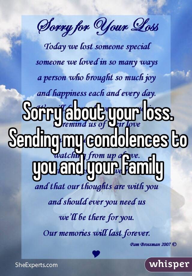 Sorry About Your Loss Sending My Condolences To You And Your Family