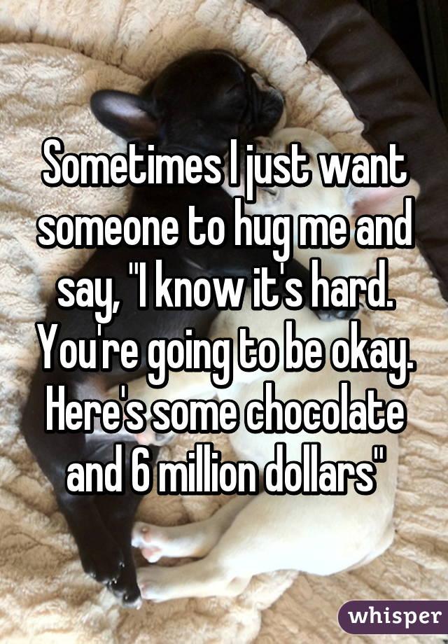 I Hug Sometimes Just Quote Need