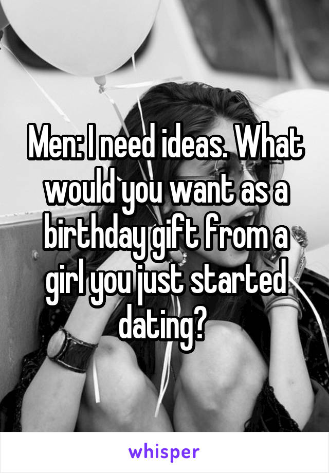 birthday gift for girl just started dating