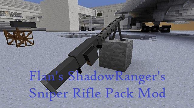 Flan's ShadowRanger's Sniper Rifle Pack Mod
