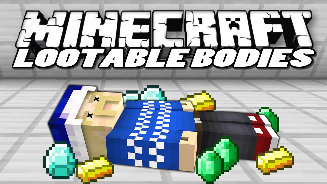 Lootable Bodies Mod  1.15.2|1.12.2
