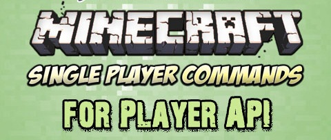 Single Player Commands for Player API Mod