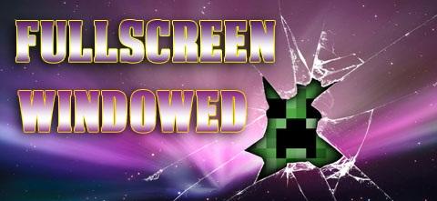 Fullscreen Windowed Mod
