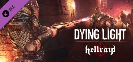 Dying Light - Hellraid