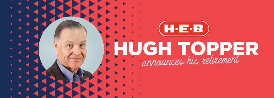 H E B S Group Vice President Hugh Topper Announces His