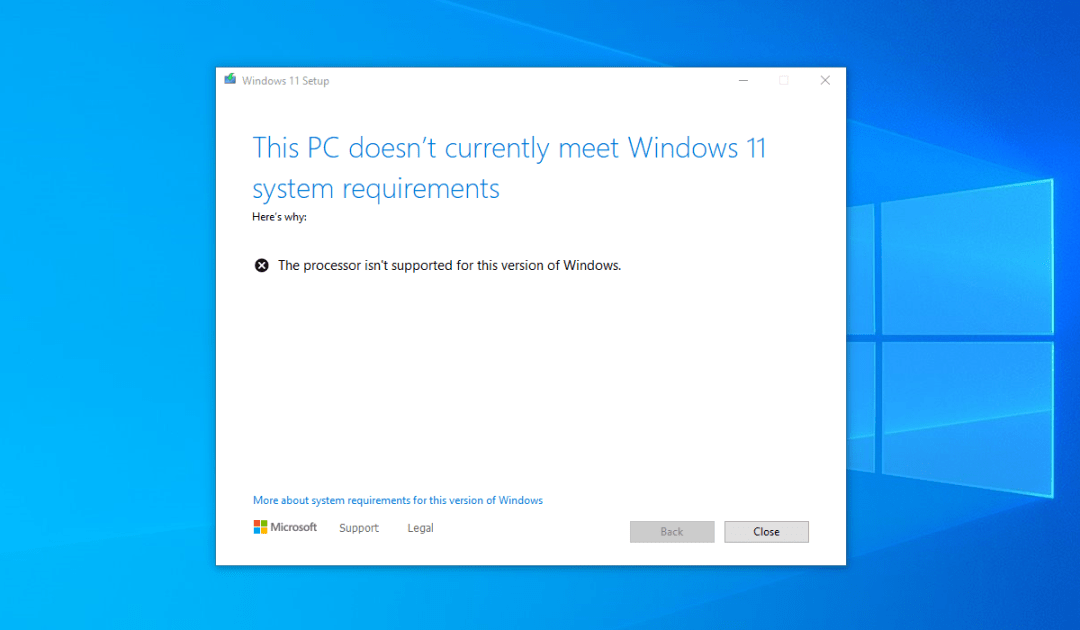 The setup screen that currently blocks Windows 11 installs on unsupported systems.