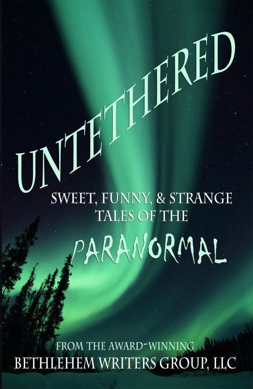 UNTETHERED: SWEET, FUNNY, AND STRANGE TALES OF THE PARANORMAL
