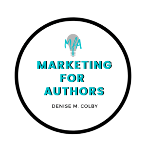Marketing for Authors Logo - Teal, black and white text with a light bulb and MfA over it. By Denise M. Colby