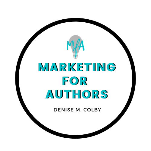 Building your brand one step at a time blog topic includes Marketing for Authors Logo - Teal, black and white text with a light bulb and MfA over it. By Denise M. Colby