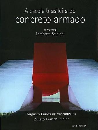 A Escola Brasileira do Concreto Armado - Lamberto Scipioni