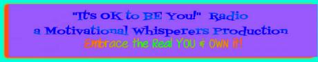 Its OK to Be You~Motivational Whisperers