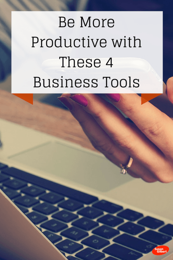 Become More Productive in Your Business with 4 Online Tools SusanGilbert.com