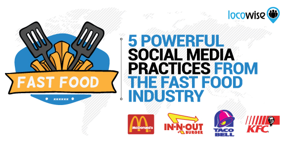 5 Powerful Social Media Practices From The Fast Food Industry