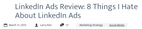 8 Reasons Larry Kim Hates LinkedIn Ads