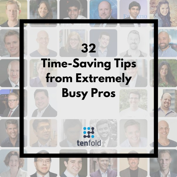 32 Time-Saving Tips from Extremely Busy Pros