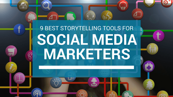 9-best-storytelling-tools-for-social-media-marketers
