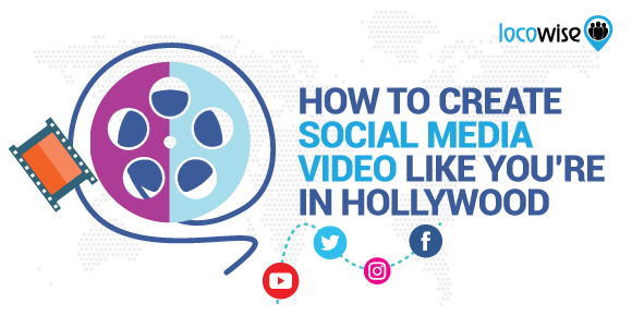 How To Create Social Media Video Like You're In Hollywood