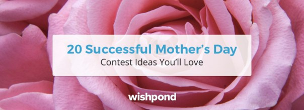 20 Successful Mothers Day Contest Ideas Youll Love