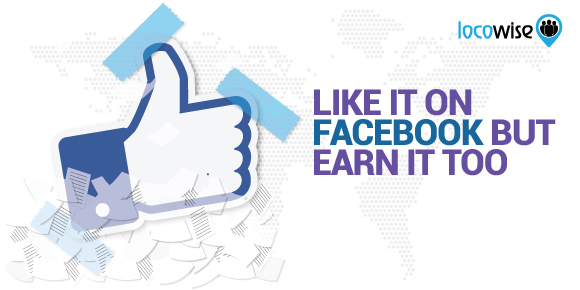 Like It On Facebook But Earn It Too
