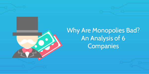 Why are monopolies bad?