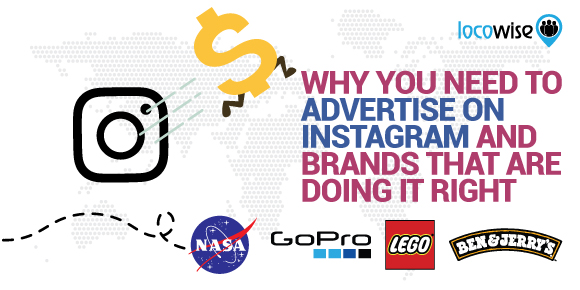 Why You Need To Advertise On Instagram And Brands That Are Doing It Right