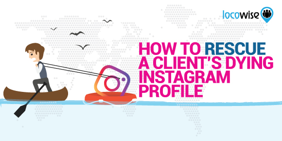 How To Rescue A Clients Dying Instagram Profile