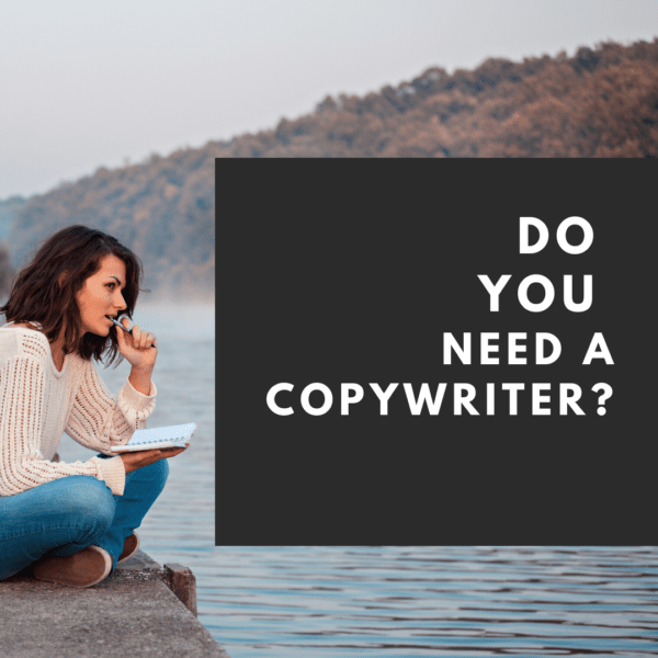 Do I Need a Copywriter