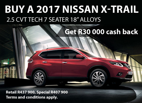 2017 Nissan X-Trail special - R30 000 cash back