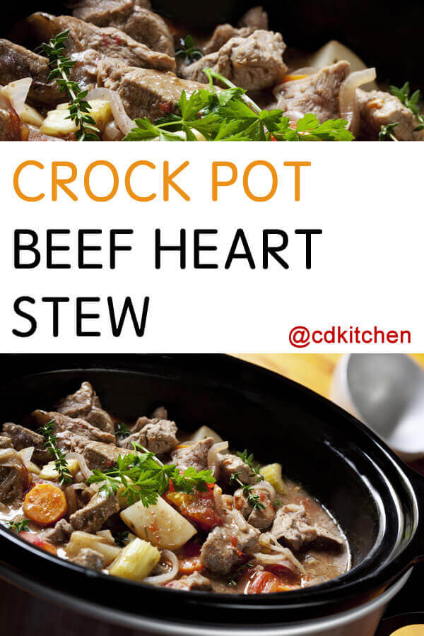 Crock Pot Beef Heart Stew Recipe CDKitchen