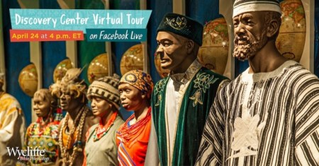 Wycliffe Discovery Center Hosts Virtual Tour of Bible Translation Museum in Florida on Facebook Live