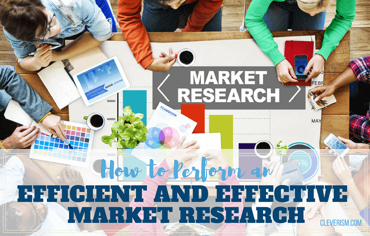 How to Perform an Efficient and Effective Market Research