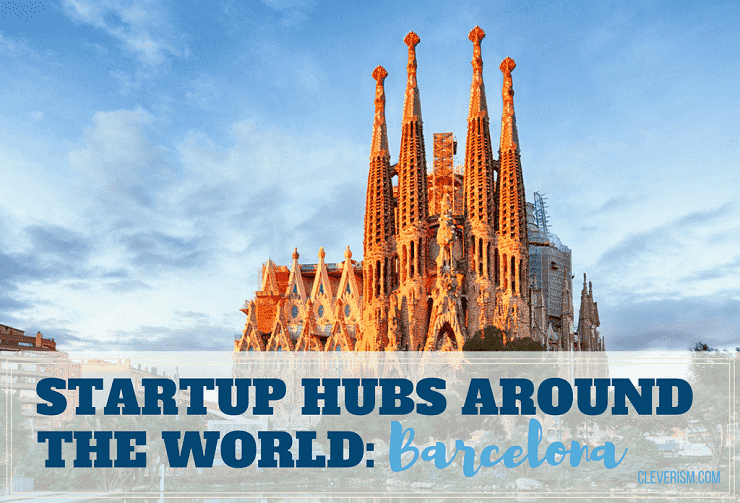 Startup Hubs Around the World: Barcelona