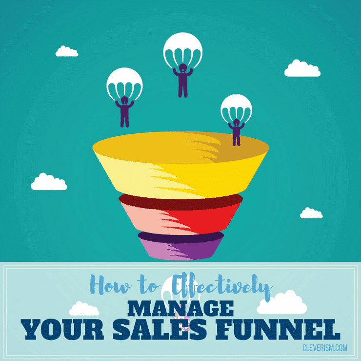 How to Effectively Manage Your Sales Funnel
