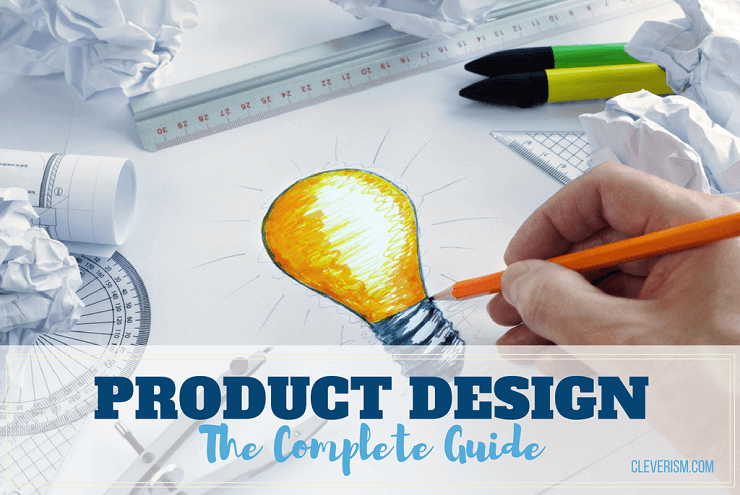 Product Design | The Complete Guide | Cleverism