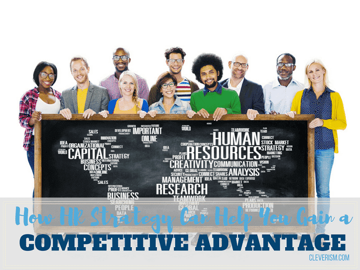 How HR Strategy Can Help You Gain a Competitive Advantage