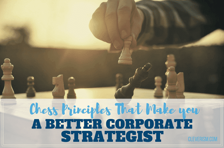 Chess Principles that Make You a Better Corporate Strategist