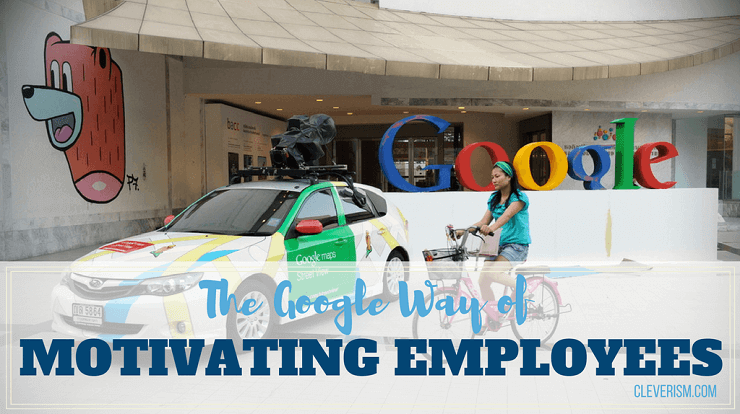 The Google Way of Motivating Employees