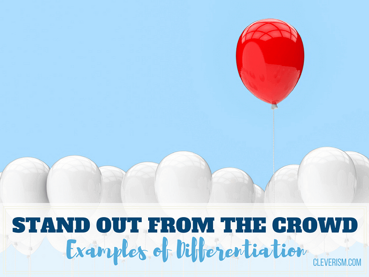 Stand Out from the Crowd | Examples of Differentiation