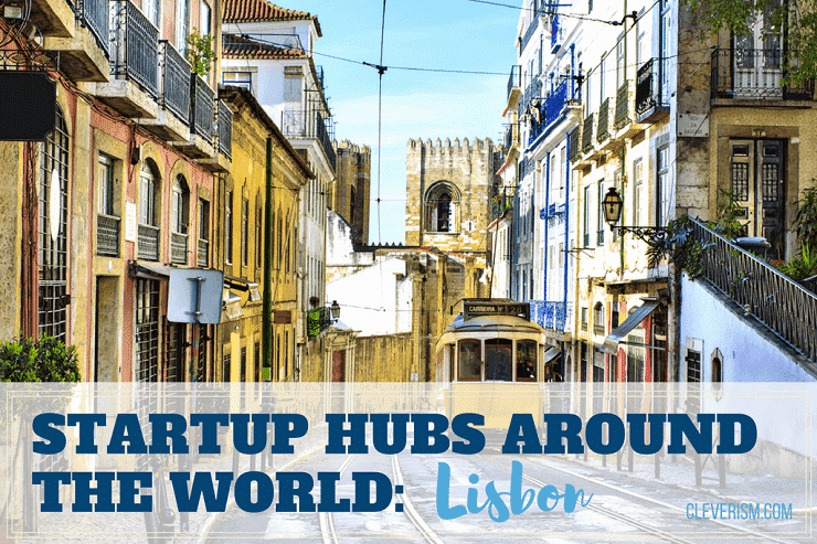Startup Hubs Around the World: Lisbon