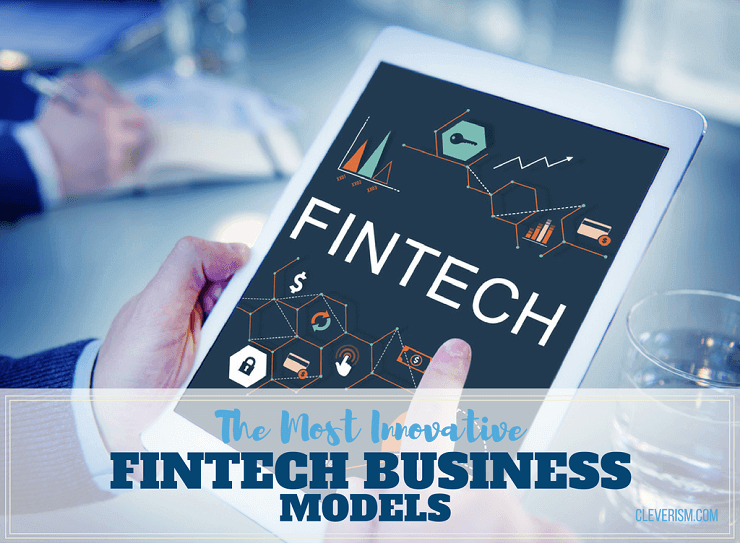 The Most Innovative FinTech Business Models