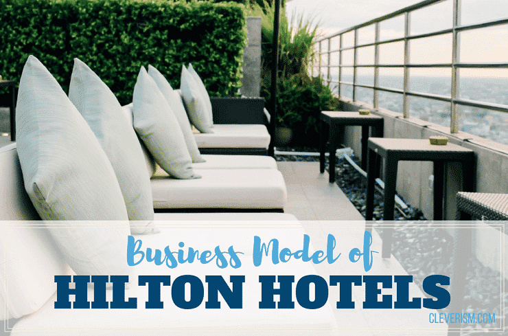 Business Model of Hilton Hotels
