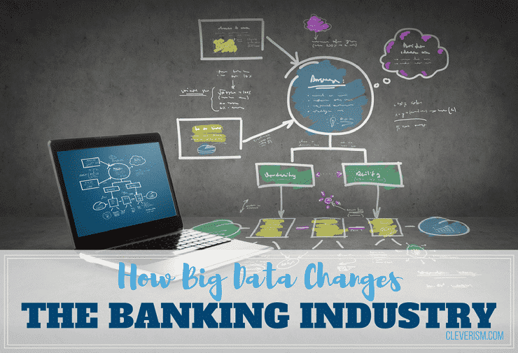 How Big Data Changes the Banking Industry