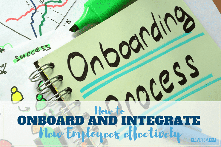How to Onboard and Integrate New Employees Effectively